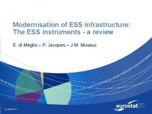 Modernisation of ESS infrastructure The ESS instruments a
