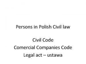 Persons in Polish Civil law Civil Code Comercial