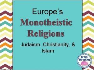 Europes Monotheistic Religions Judaism Christianity Islam Brain Wrinkles