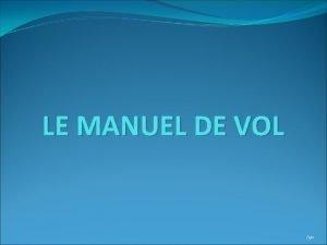 LE MANUEL DE VOL 50 LE MANUEL DE