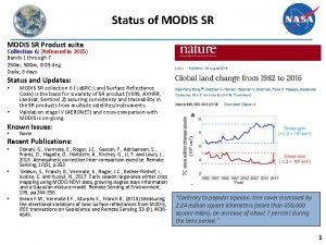 Status of MODIS SR Product suite Collection 6