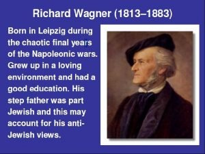 Wagner and the Romantic Movement Romantic movement is