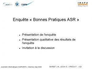 Enqute Bonnes Pratiques ASR Prsentation de lenqute Prsentation