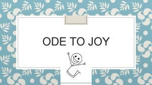 ODE TO JOY Ode to Joy Fun Facts