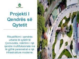 Projekti I Qendrs s Qytetit Rikualifikimi i qendrs
