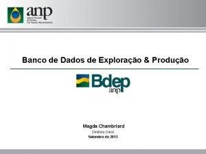 Banco de Dados de Explorao Produo Magda Chambriard