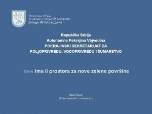 Republika Srbija Autonomna Pokrajina Vojvodina POKRAJINSKI SEKRETARIJAT ZA