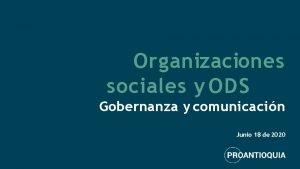 Organizaciones sociales y ODS Gobernanza y comunicacin Junio
