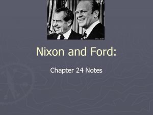 Nixon and Ford Chapter 24 Notes Foreign Policy