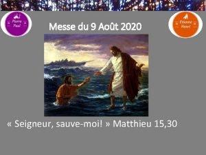 Messe du 9 Aot 2020 Seigneur sauvemoi Matthieu