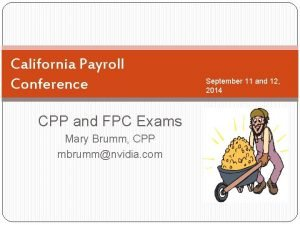 California Payroll Conference CPP and FPC Exams Mary