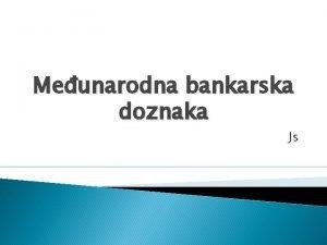 Meunarodna bankarska doznaka Js Meunarodna bankarska doznaka eng