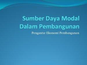 Sumber Daya Modal Dalam Pembangunan Pengantar Ekonomi Pembangunan
