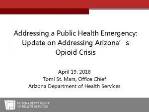 Addressing a Public Health Emergency Update on Addressing
