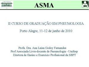ASMA II CURSO DE GRADUAO EM PNEUMOLOGIA Porto