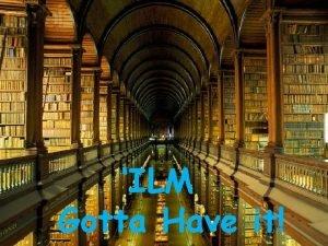 ILM Gotta Have it Knowledge Information Facts Data