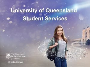 University of Queensland Student Services Student Services Student