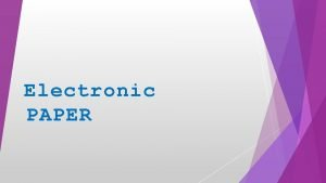 Electronic PAPER What is electronic paper Electronic paper