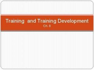 Training and Training Development Ch 8 Job Analyses
