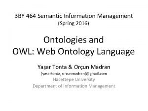 BBY 464 Semantic Information Management Spring 2016 Ontologies
