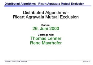 Distributed Algorithms Ricart Agrawala Mutual Exclusion Distributed Algorithms