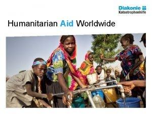 Humanitarian Aid Worldwide Humanitarian Aid Worldwide We secure