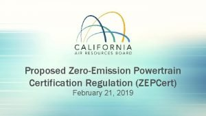 Proposed ZeroEmission Powertrain Certification Regulation ZEPCert February 21