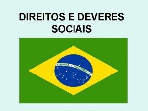 DIREITOS E DEVERES SOCIAIS DIREITOS E GARANTIAS FUNDAMENTAIS