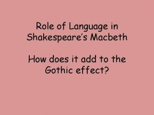 Role of Language in Shakespeares Macbeth How does