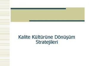Kalite Kltrne Dnm Stratejileri Kalite w Kalite mterilerinizin