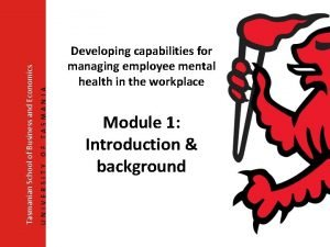 Tasmanian School of Business and Economics Developing capabilities