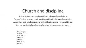 Church and discipline No institution can survive without
