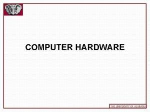 COMPUTER HARDWARE BASIC TERMS Hardware CPU Peripheral Input
