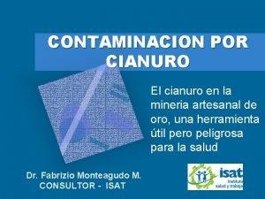 CONTAMINACION POR CIANURO El cianuro en la mineria