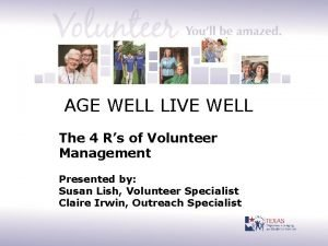 AGE WELL LIVE WELL The 4 Rs of
