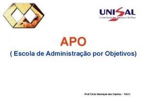 APO Escola de Administrao por Objetivos Prof Elcio