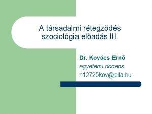 A trsadalmi rtegzds szociolgia elads III Dr Kovcs