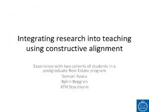 Integrating research into teaching using constructive alignment Experience