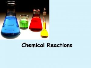 Chemical Reactions Describing Chemical Reactions Word equations Chemical