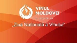 Ziua Naional a Vinului Program Ziua Naional a