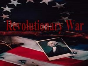 Revolutionary War Strengths British Strengths o o WellDisciplined