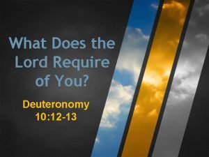 What Does the Lord Require of You Deuteronomy