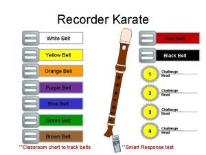 Recorder Karate White Belt Red Belt Yellow Belt