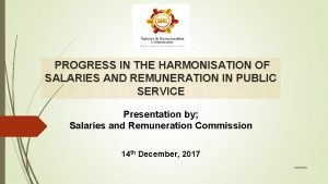 PROGRESS IN THE HARMONISATION OF SALARIES AND REMUNERATION