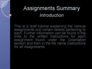 Assignments Summary Introduction This is a brief tutorial