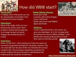 How did WWI start Assassination A leading cause