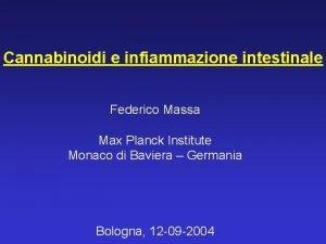 Cannabinoidi e infiammazione intestinale Federico Massa Max Planck