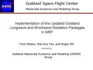 Goddard Space Flight Center Mesoscale Dynamics and Modeling