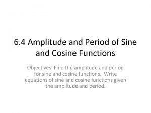 6 4 Amplitude and Period of Sine and