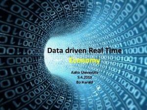 Data driven Real Time Economy Aalto University 9